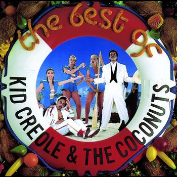 Kid Creole And The Coconuts - The Best Of Kid Creole & The Coconuts