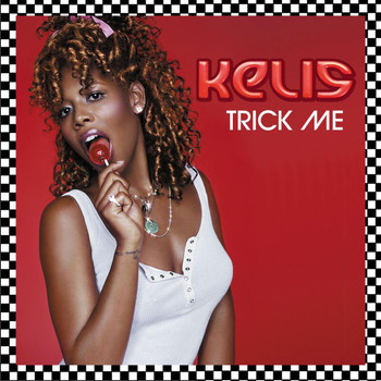 Kelis - Trick Me
