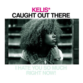 Kelis - Caught Out There