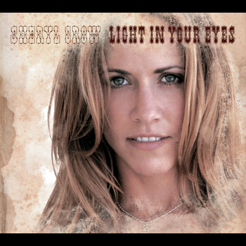 Sheryl Crow - Light In Your Eyes
