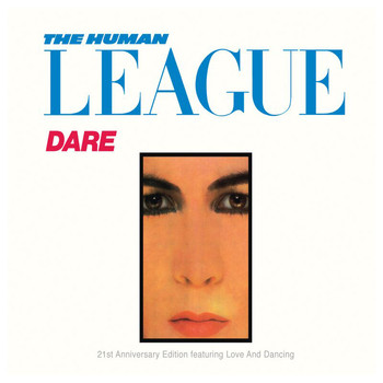 The Human League/The League Unlimited Orchestra - Dare!/Love And Dancing