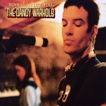 The Dandy Warhols - Bohemian Like You (International Only)