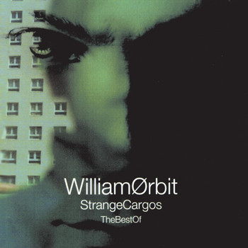 William Orbit - Best Of Strange Cargo