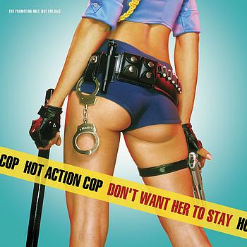 Hot Action Cop - Don't Want Her To Stay