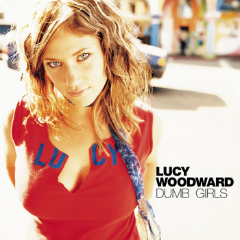Lucy Woodward - Dumb Girls