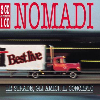 Nomadi - Le Strade , Gli Amici , Il Concerto