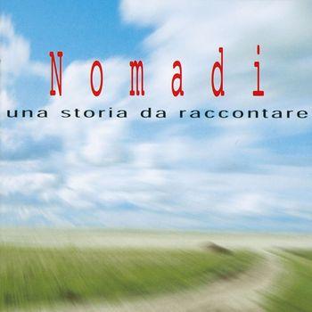 Nomadi - Una Storia Da Raccontare