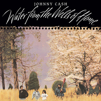 Johnny Cash - Water From The Wells Of Home