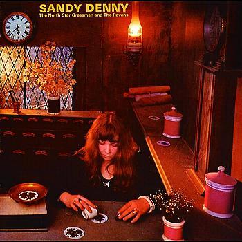 Sandy Denny - The North Star Grassman And The Ravens