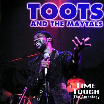 Toots & The Maytals - Time Tough: The Anthology