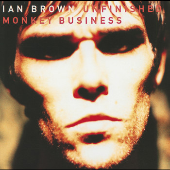 Ian Brown - Unfinished Monkey Business