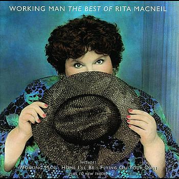 Rita MacNeil - Working Man - The Best Of Rita Macneil