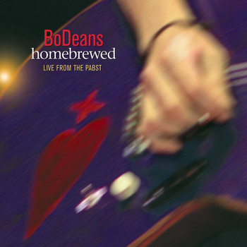BoDeans - Homebrewed: Live From The Pabst