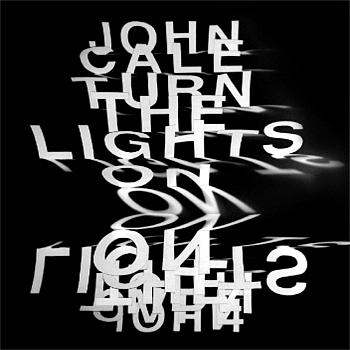 John Cale - Turn The Lights On