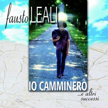 Fausto Leali - Io Camminerò...e Altri Successi