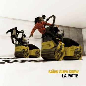 Saian Supa Crew - La Patte
