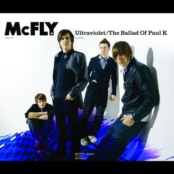 McFly - Ultraviolet/The Ballad Of Paul K