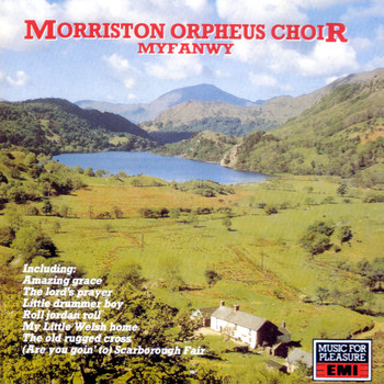 The Morriston Orpheus Choir - Myfanwy