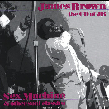 James Brown - The CD Of J.B. - Sex Machine & Other Soul Classics