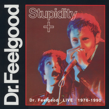 Dr Feelgood - Stupidity +