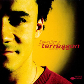 Jacky Terrasson - What It Is