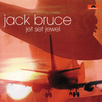 Jack Bruce - Jet Set Jewel