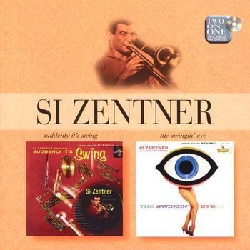 Si Zentner - Suddenly It's Swing/The Swingin' Eye
