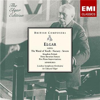 Sir Edward Elgar - Elgar: Wand of Youth, Nursery & Severn Suites, Miniatures etc