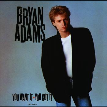 Bryan Adams - You Want It You Got It