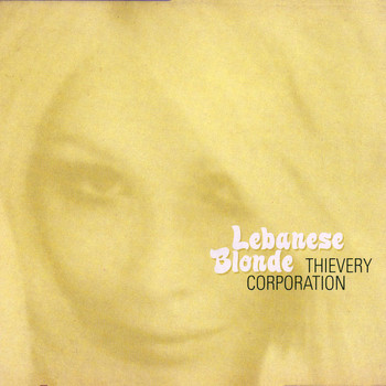 Thievery Corporation - Lebanese Blonde