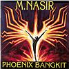 M Nasir - Phoenix Bangkit