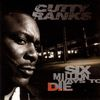 Cutty Ranks - Six Million Ways To Die (Explicit)