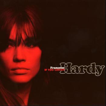 Françoise Hardy - If You Listen