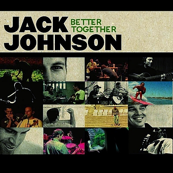 Jack Johnson - Better Together