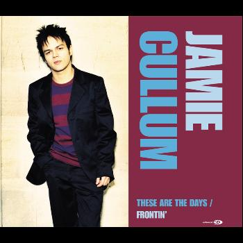 Jamie Cullum - These Are The Days/Frontin'