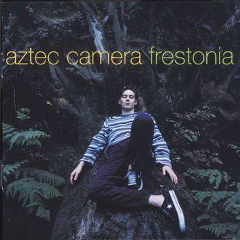 Aztec Camera - Frestonia