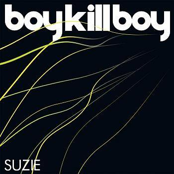 Boy Kill Boy - Suzie