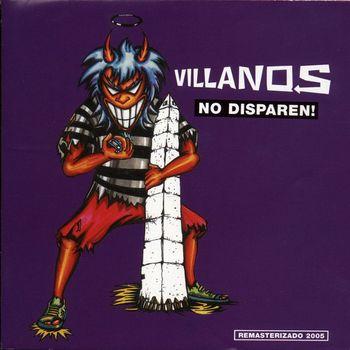 Villanos - No Disparen!