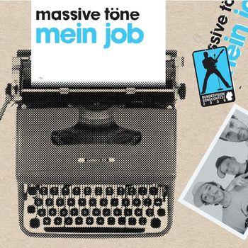 Massive Töne - Mein Job