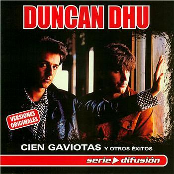 Duncan Dhu - Cien Gaviotas Y Otros Exitos