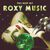 - The Best Of Roxy Music