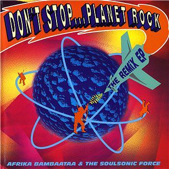 Afrika Bambaataa - Don't Stop...Planet Rock