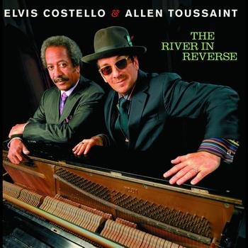 Elvis Costello / Allen Toussaint - The River In Reverse