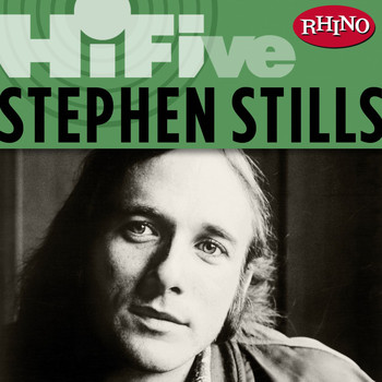 Stephen Stills - Rhino Hi-Five: Stephen Stills