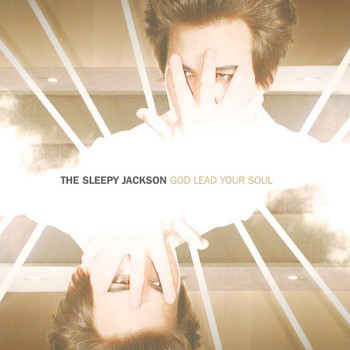 The Sleepy Jackson - God Lead Your Soul