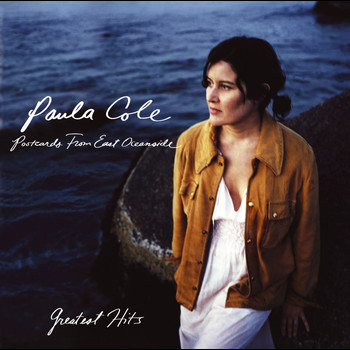 PAULA COLE - Greatest Hits - Postcards From East Oceanside