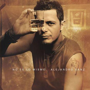 Alejandro Sanz - No es lo mismo