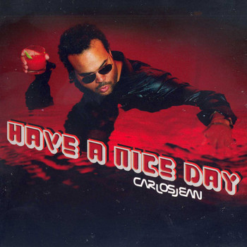 Carlos Jean - Have A NIce Day