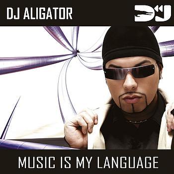 DJ Aligator - Music is my language