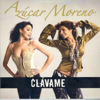 Azucar Moreno - Clávame